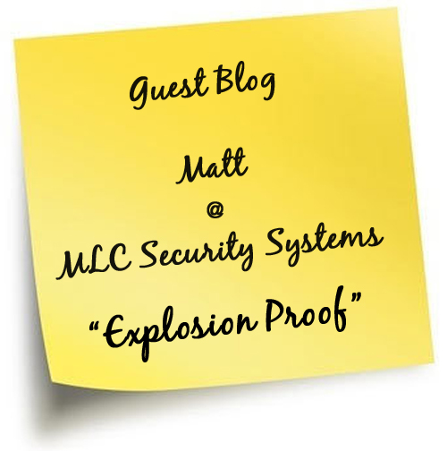 Guest Blog - MLC Security Systems - Explosion Proof Camera